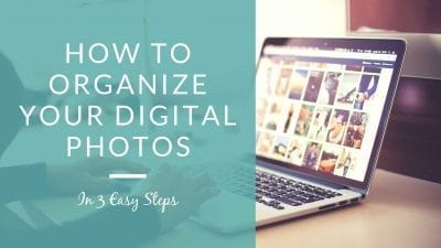How to organize your digital photos | 3 easy steps