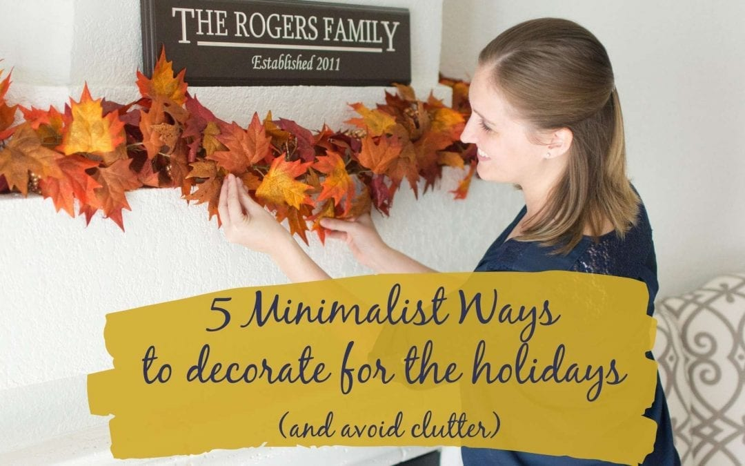 5 Minimalist Ways to Decorate for the Holidays and Avoid Clutter