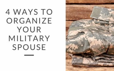 Military Life – 4 Ways to Organize your Military Spouse